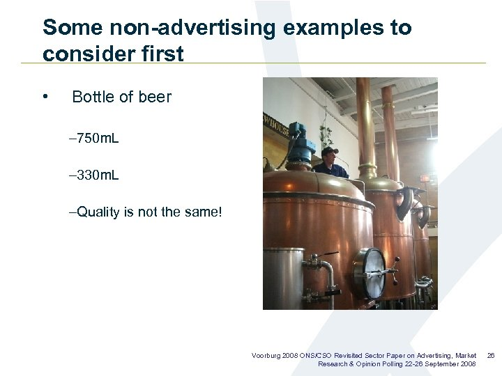 Some non-advertising examples to consider first • Bottle of beer – 750 m. L