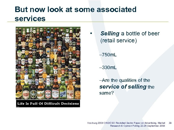 But now look at some associated services • Selling a bottle of beer (retail