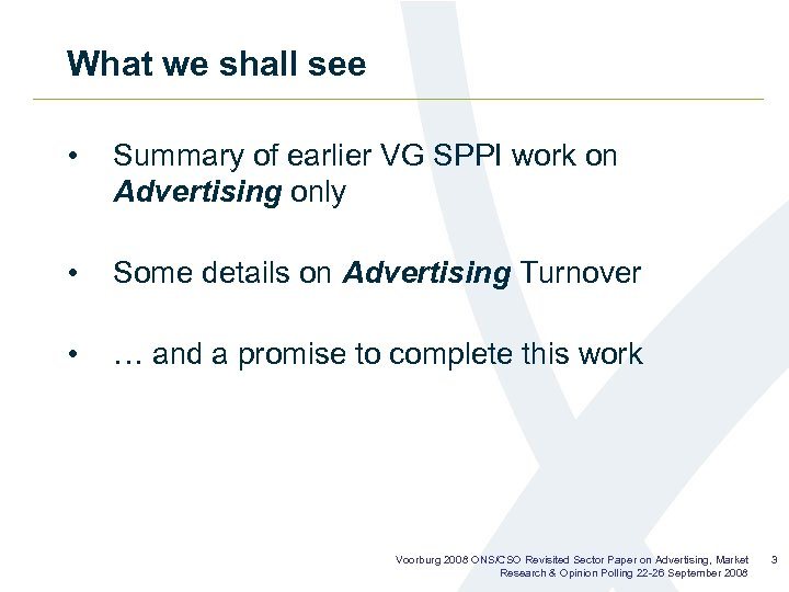 What we shall see • Summary of earlier VG SPPI work on Advertising only