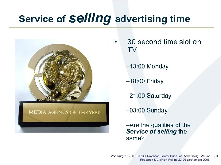 Service of selling advertising time • 30 second time slot on TV – 13: