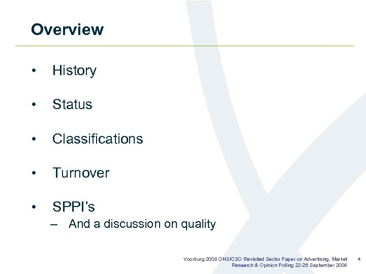 Overview • History • Status • Classifications • Turnover • SPPI's – And a