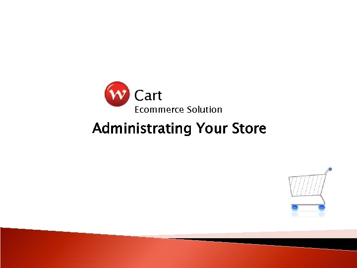 Cart Ecommerce Solution Administrating Your Store