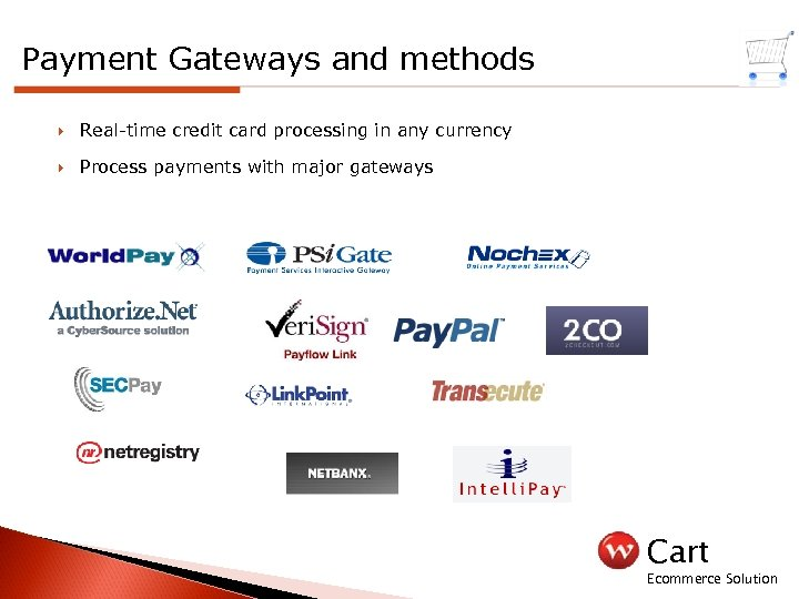 Payment Gateways and methods Real-time credit card processing in any currency Process payments with