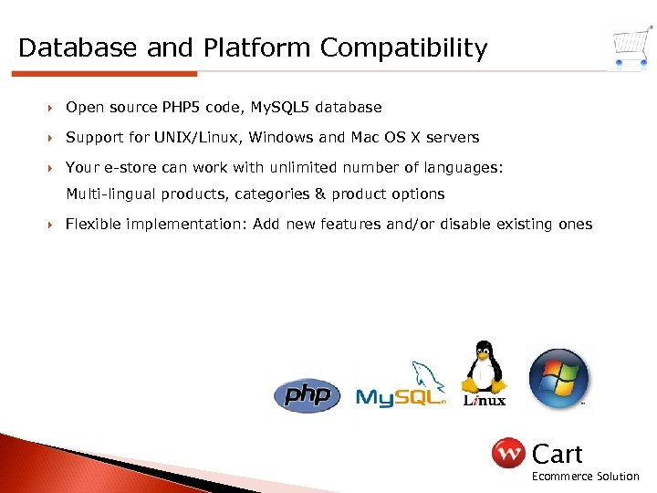 Database and Platform Compatibility Open source PHP 5 code, My. SQL 5 database Support