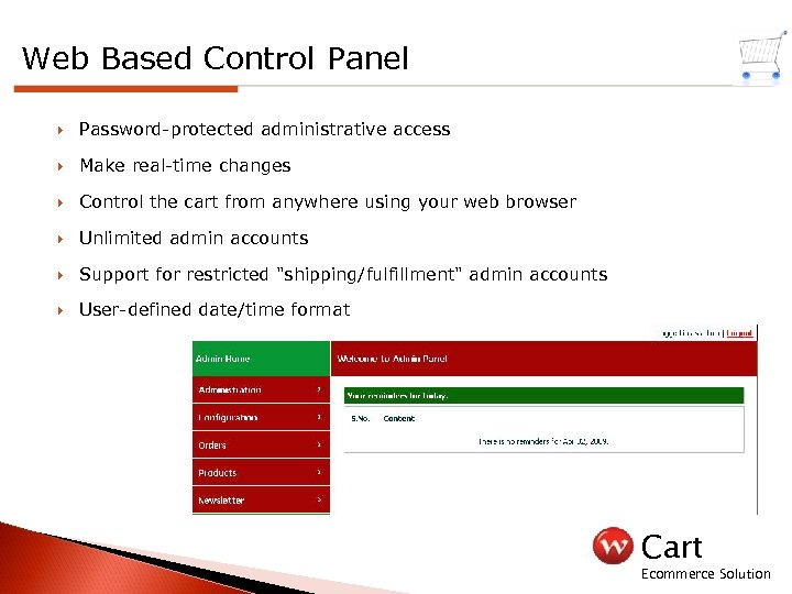 Web Based Control Panel Password-protected administrative access Make real-time changes Control the cart from