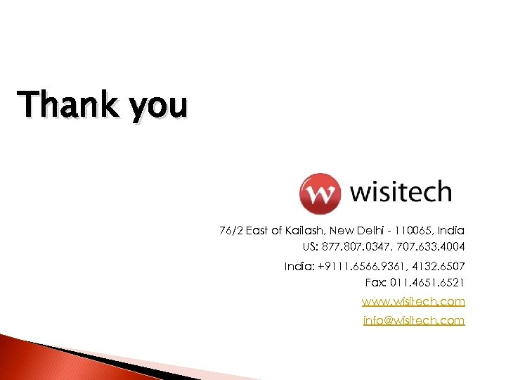 Thank you 76/2 East of Kailash, New Delhi - 110065, India US: 877. 807.