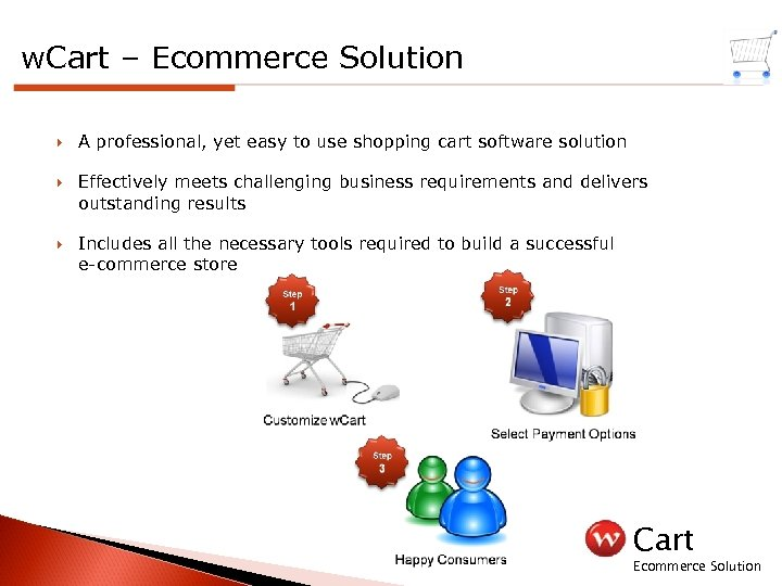 w. Cart – Ecommerce Solution A professional, yet easy to use shopping cart software