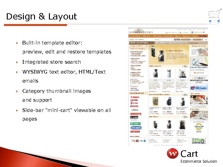 Design & Layout Built-in template editor: preview, edit and restore templates Integrated store search