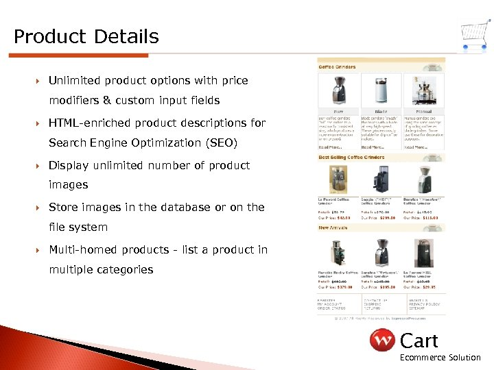 Product Details Unlimited product options with price modifiers & custom input fields HTML-enriched product