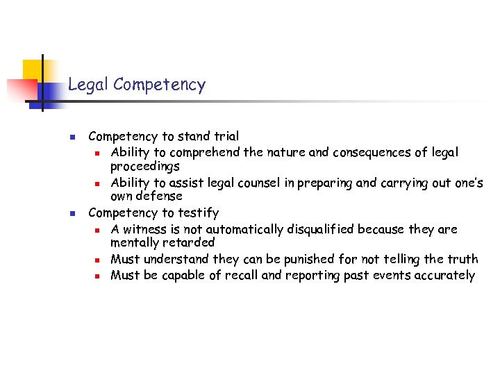 Legal Competency n n Competency to stand trial n Ability to comprehend the nature