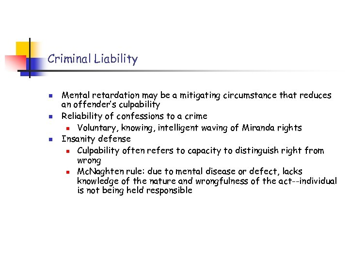 Criminal Liability n n n Mental retardation may be a mitigating circumstance that reduces