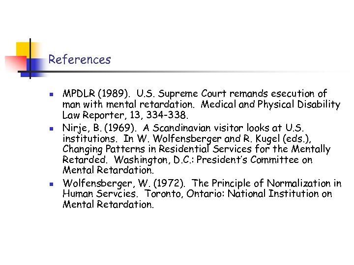 References n n n MPDLR (1989). U. S. Supreme Court remands esecution of man
