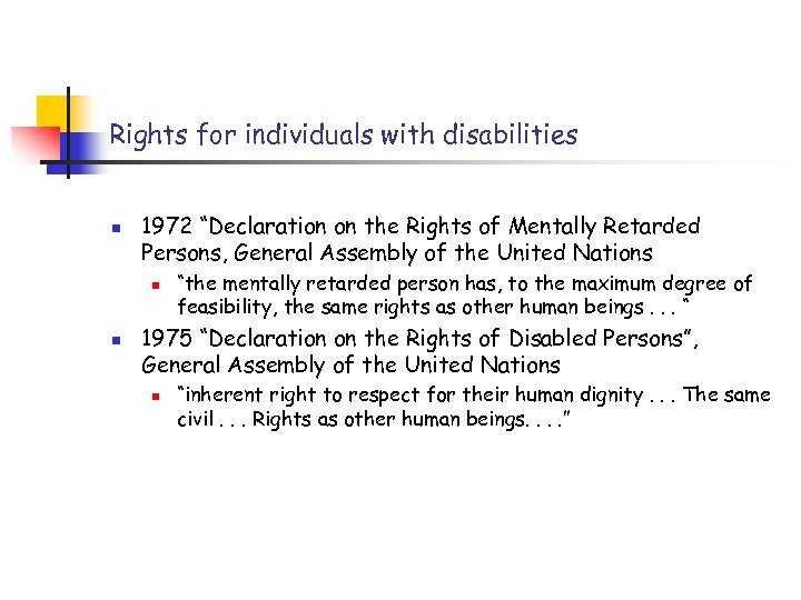 """Rights for individuals with disabilities n 1972 """"Declaration on the Rights of Mentally Retarded"""