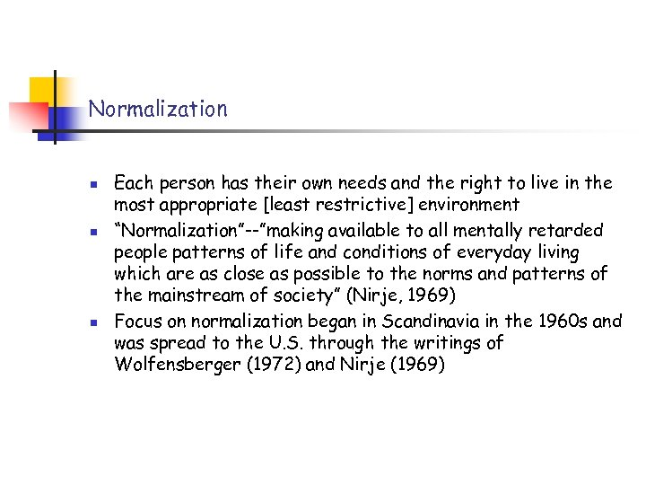 Normalization n Each person has their own needs and the right to live in