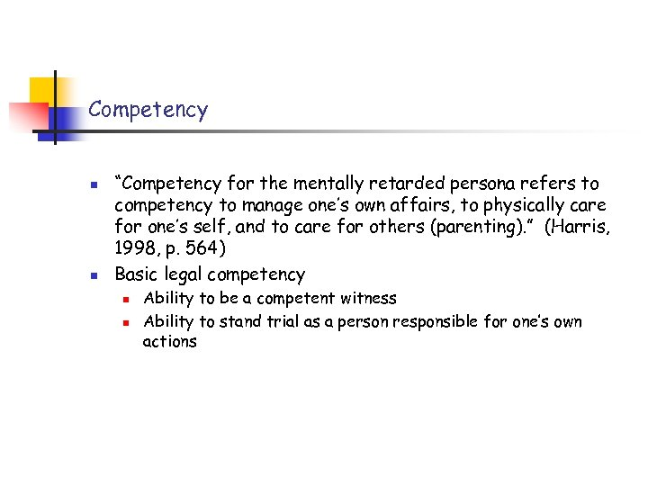 """Competency n n """"Competency for the mentally retarded persona refers to competency to manage"""