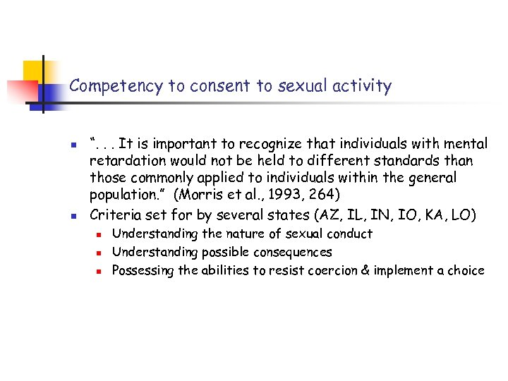 """Competency to consent to sexual activity n n """". . . It is important"""