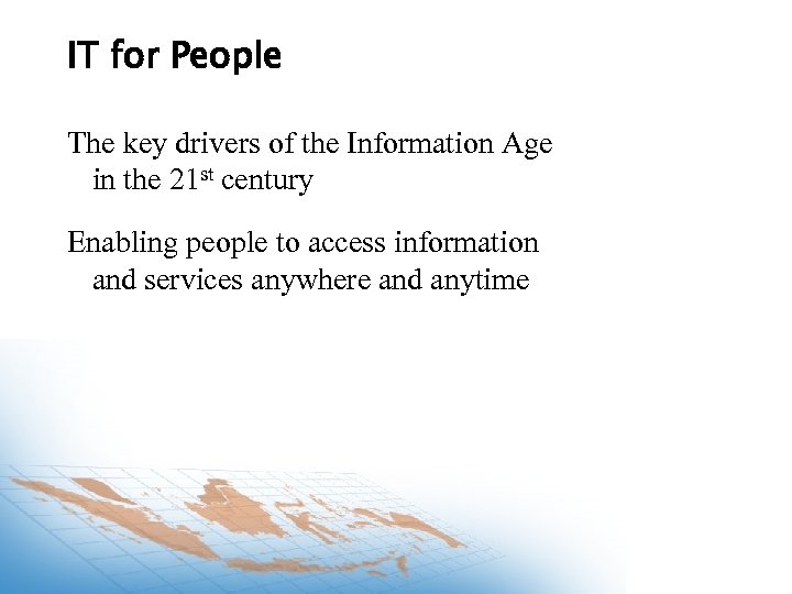 IT for People The key drivers of the Information Age in the 21 st
