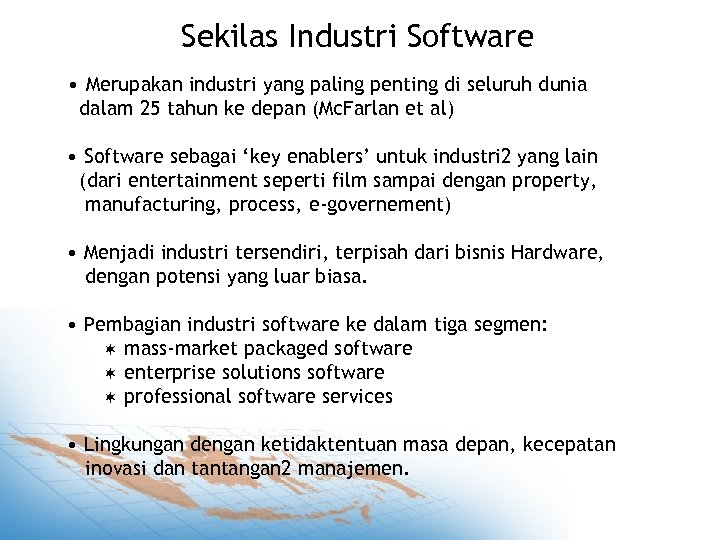 Sekilas Industri Software • Merupakan industri yang paling penting di seluruh dunia dalam 25