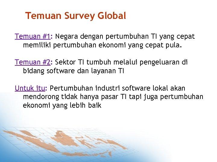 Temuan Survey Global Temuan #1: Negara dengan pertumbuhan TI yang cepat memiliki pertumbuhan ekonomi