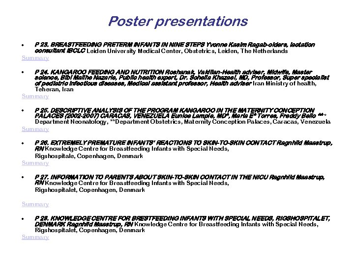Poster presentations • P 23. BREASTFEEDING PRETERM INFANTS IN NINE STEPS Yvonne Kasim Ragab-olders,