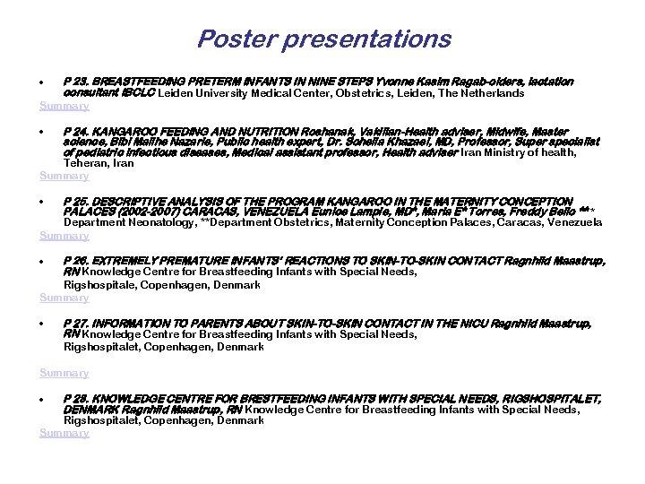 Poster presentations • P 23. BREASTFEEDING PRETERM INFANTS IN NINE STEPS Yvonne Kasim Ragab-olders,
