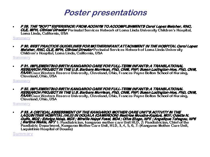 """Poster presentations • P 29. THE """"SOFT"""" EXPERIENCE: FROM ACONYM TO ACCOMPLSHMENTS Carol Lopez"""
