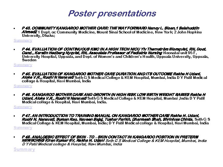 Poster presentations • P 43. COMMUNITY KANGAROO MOTHER CARE: THE WAY FORWARD Nancy L.