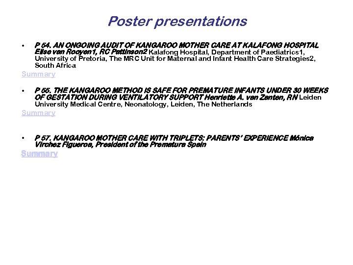 Poster presentations • P 54. AN ONGOING AUDIT OF KANGAROO MOTHER CARE AT KALAFONG