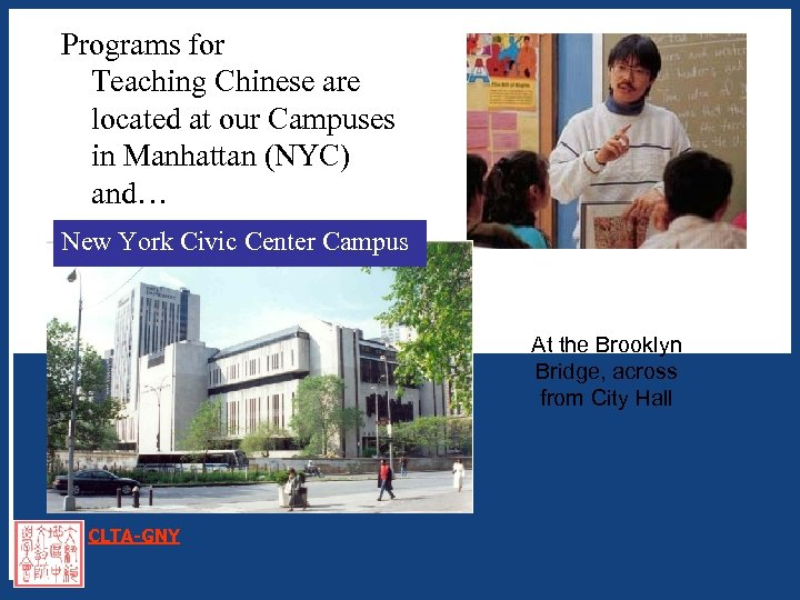 Programs for Teaching Chinese are located at our Campuses in Manhattan (NYC) and… New