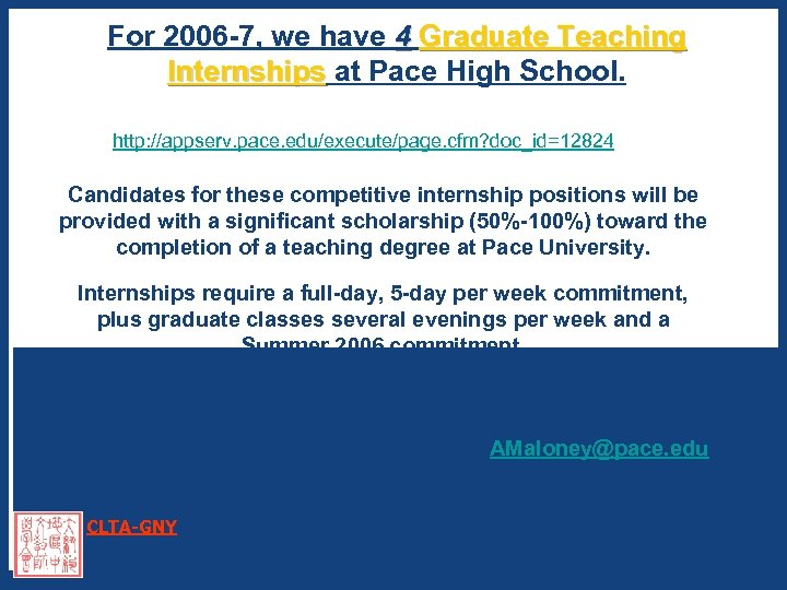 For 2006 -7, we have 4 Graduate Teaching Internships at Pace High School. Internships
