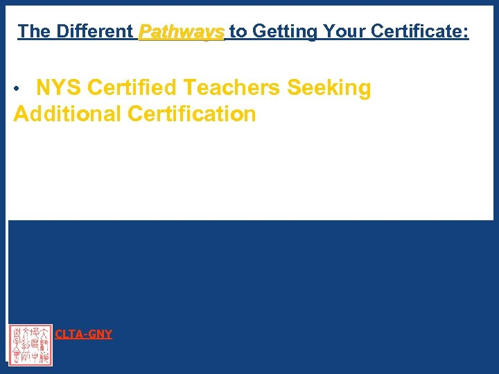 The Different Pathways to Getting Your Certificate: Pathways • NYS Certified Teachers Seeking Additional