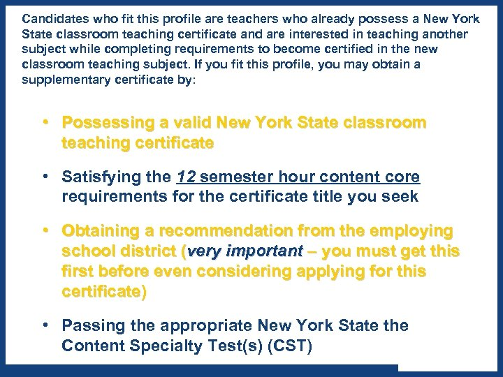 Candidates who fit this profile are teachers who already possess a New York State