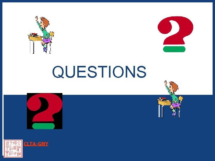 QUESTIONS CLTA-GNY