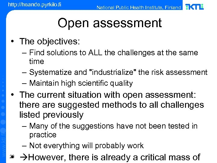 http: //heande. pyrkilo. fi National Public Health Institute, Finland Open assessment • The objectives: