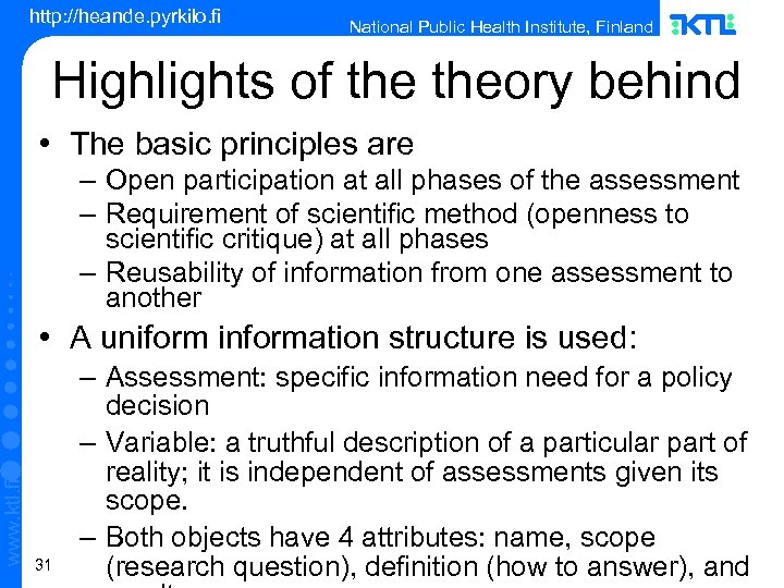 http: //heande. pyrkilo. fi National Public Health Institute, Finland Highlights of theory behind •