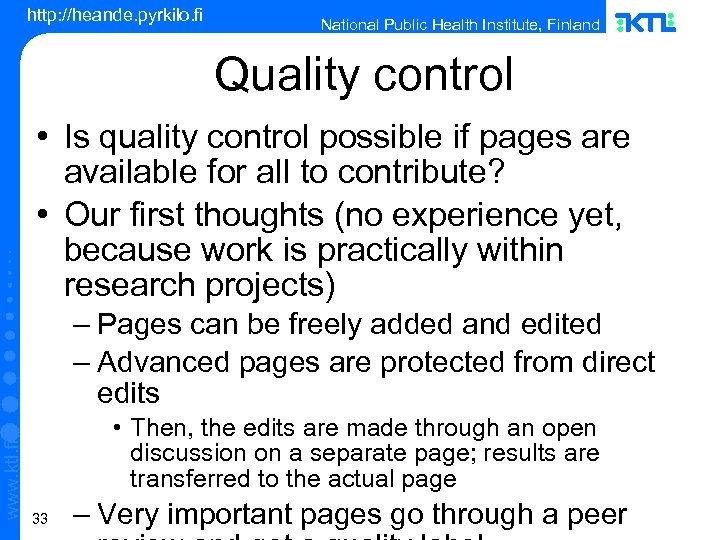 http: //heande. pyrkilo. fi National Public Health Institute, Finland Quality control • Is quality
