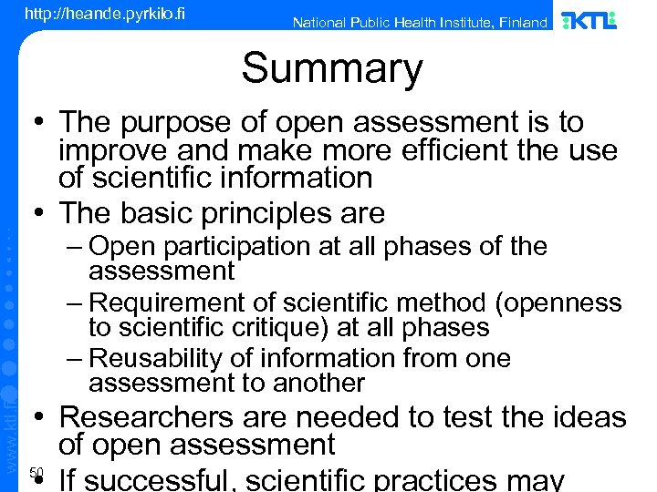 http: //heande. pyrkilo. fi National Public Health Institute, Finland Summary • The purpose of