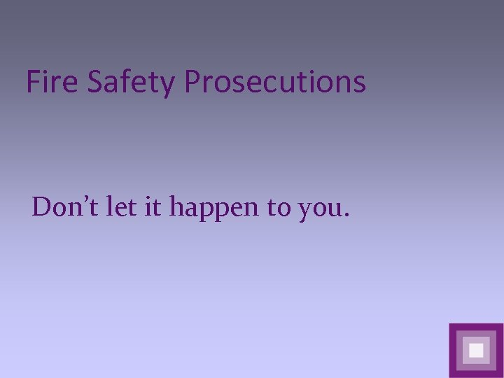 Fire Safety Prosecutions Don't let it happen to you.