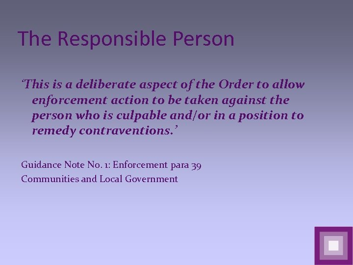 The Responsible Person 'This is a deliberate aspect of the Order to allow enforcement