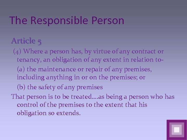 The Responsible Person Article 5 (4) Where a person has, by virtue of any