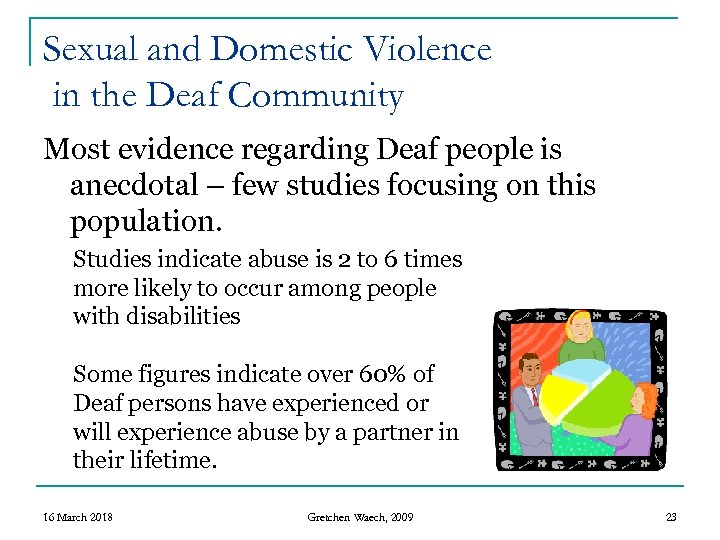 Sexual and Domestic Violence in the Deaf Community Most evidence regarding Deaf people is