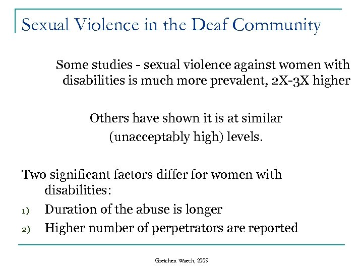 Sexual Violence in the Deaf Community Some studies - sexual violence against women with