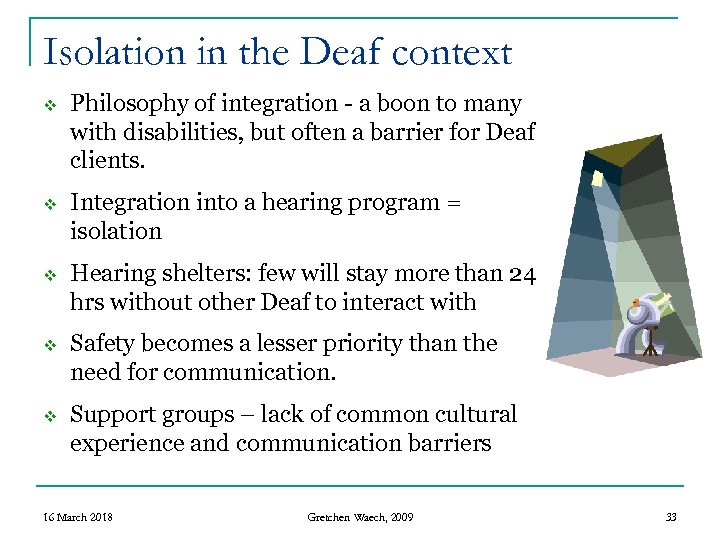 Isolation in the Deaf context v Philosophy of integration - a boon to many