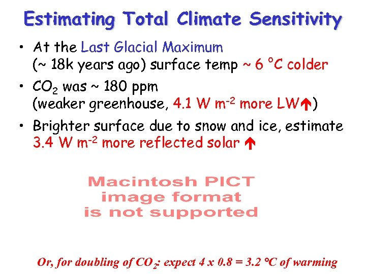 Estimating Total Climate Sensitivity • At the Last Glacial Maximum (~ 18 k years