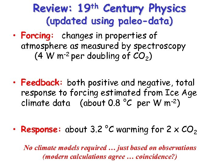 Review: 19 th Century Physics (updated using paleo-data) • Forcing: changes in properties of