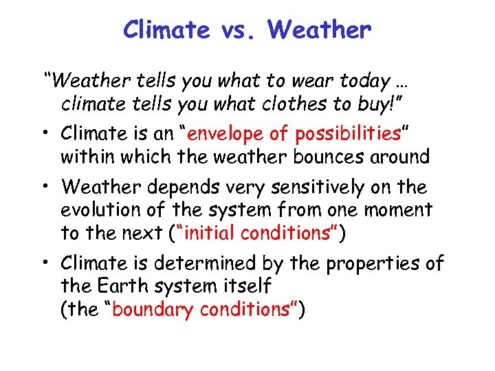 """Climate vs. Weather """"Weather tells you what to wear today … climate tells you"""
