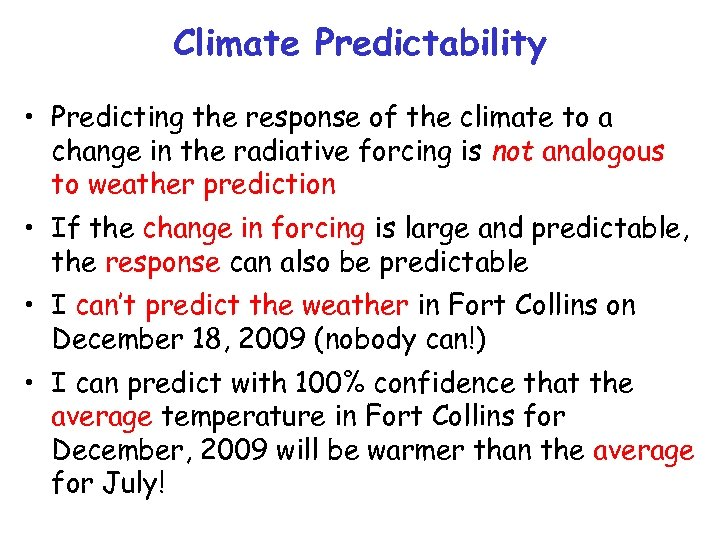 Climate Predictability • Predicting the response of the climate to a change in the