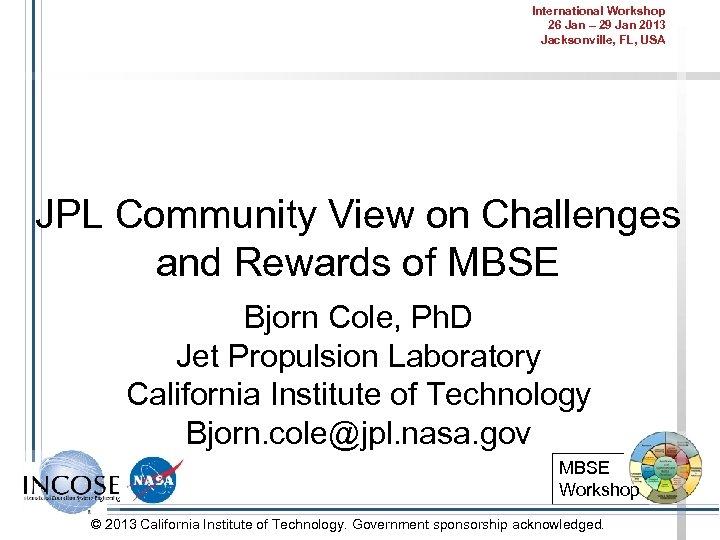 International Workshop 26 Jan – 29 Jan 2013 Jacksonville, FL, USA JPL Community View