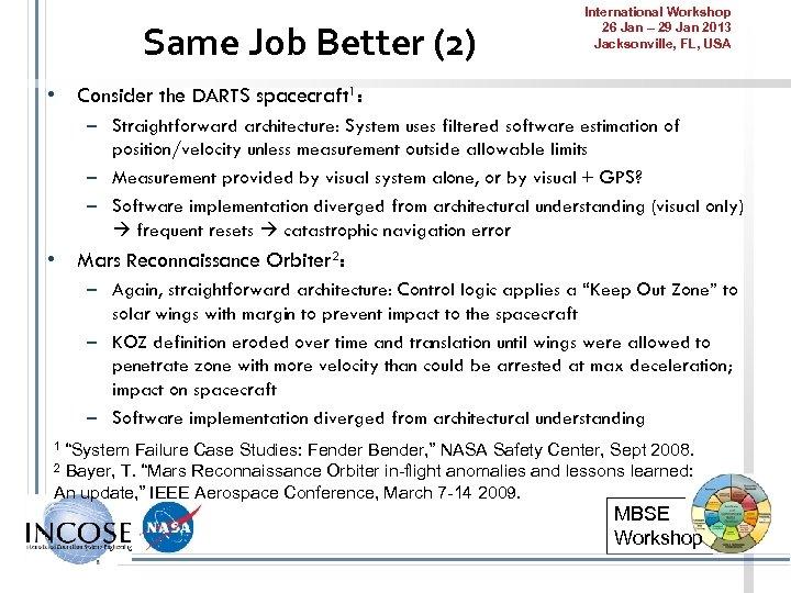 Same Job Better (2) International Workshop 26 Jan – 29 Jan 2013 Jacksonville, FL,