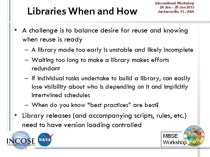 Libraries When and How International Workshop 26 Jan – 29 Jan 2013 Jacksonville, FL,